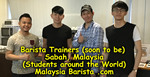 Barista Trainers from Sabah